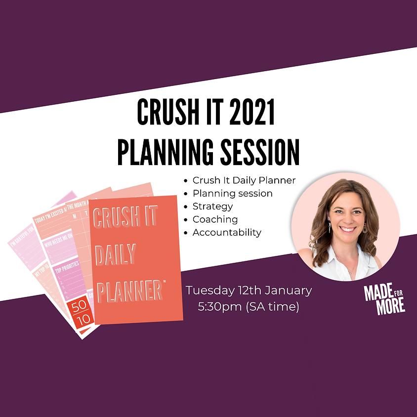 CRUSH IT 2021 Planning Session