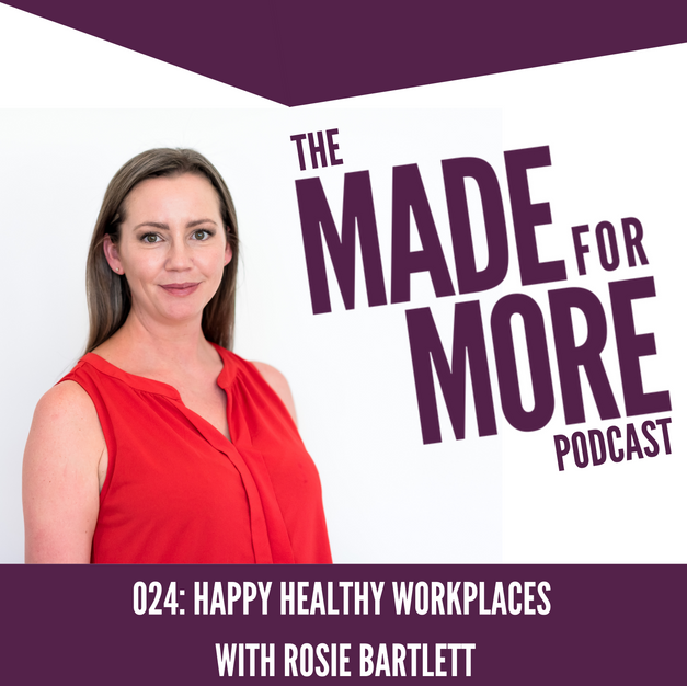 024: Happy Healthy Workplaces with Rosie Bartlett