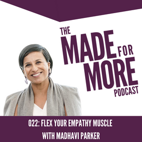 022: Flex Your Empathy Muscle with Madhavi Parker
