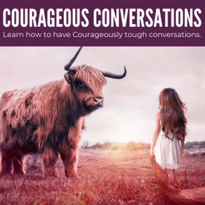 Courageous Conversations™