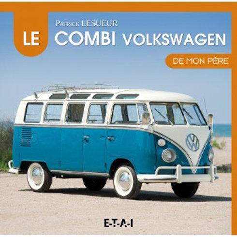 Le Volkswagen Combi de mon père - ETAI