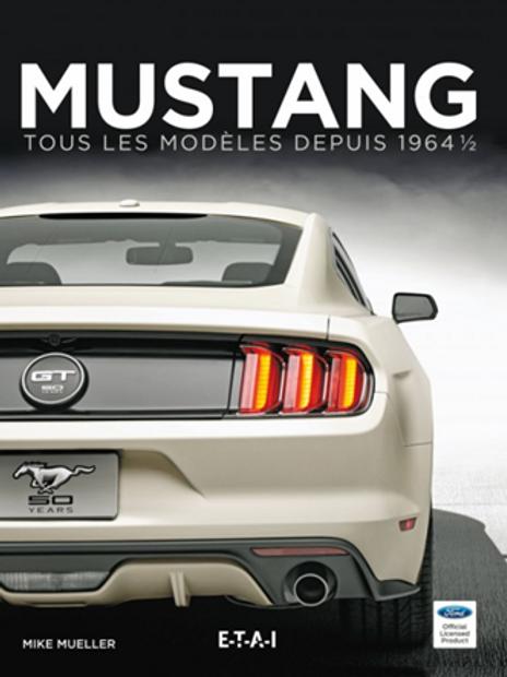 Mustang tous les modèles depuis 1964 - ETAI
