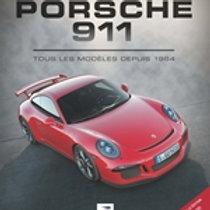 Porsche 911, tous les modèles depuis 1964 (3e édition)