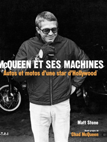 Mc Queen et ses machines - Autos et motos d'une star d'Hollywood - ETAI