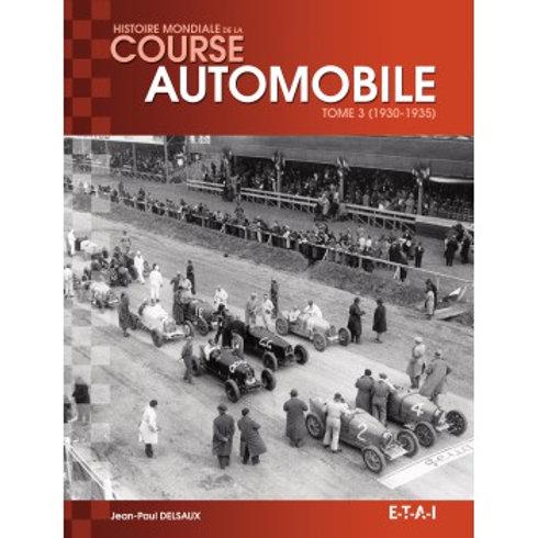 Histoire Mondiale de la course auto Tome3 (1930-1935) - ETAI