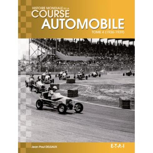Histoire Mondiale de la course auto Tome 4 (1936-1939) - ETAI