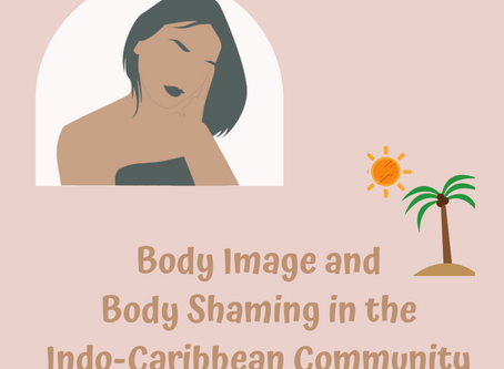 Body Image/Body shaming in the Indo-Caribbean Community