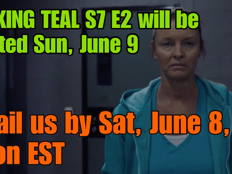 TALKING TEAL S7 E2 IS HAPPENING!