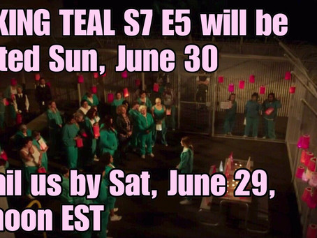 TALKING TEAL S7E5 IS HAPPENING!