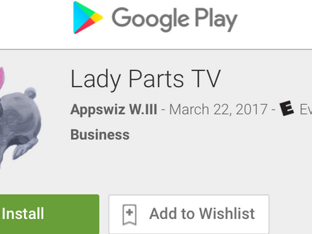 LADY PARTS TV NOW HAS AN ANDROID APP