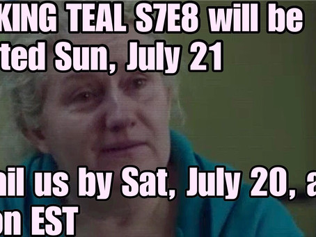 TALKING TEAL S7E8 IS HAPPENING!