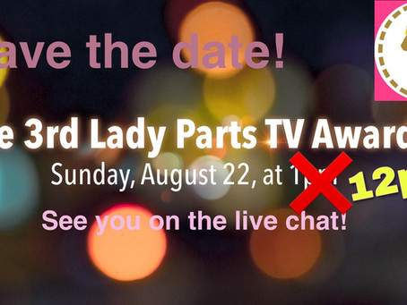 SAVE THE DATE: THE THIRD LADY PARTS TV AWARDS