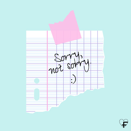 SORRY NOT SORRY LUCILE BASSO GRAPHISTE & ILLUSTRATRICE FREELANCE PARIS TOULOUSE