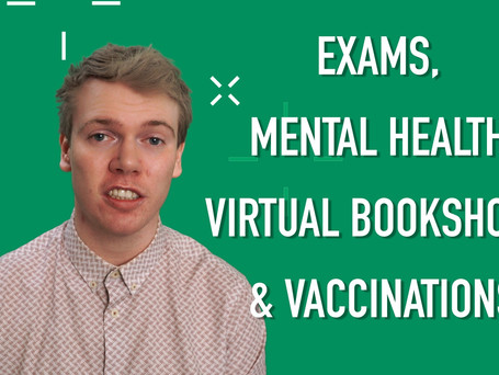 Exams, Mental Health, Virtual Bookshops & Vaccinations: What's Garn On, Eh?
