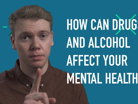 Alcohol, Drugs, & Your Mental Health.