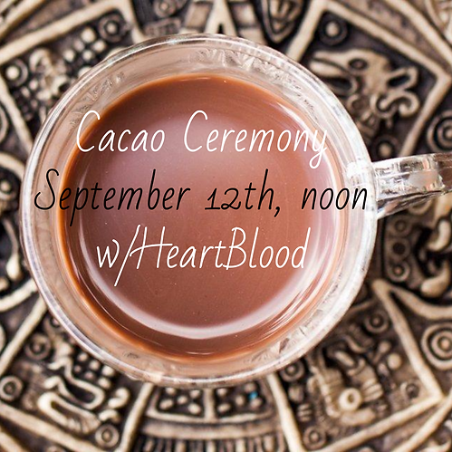 Cacao Ceremony Septmber 12th, noon.png