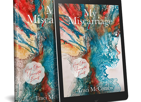 My Miscarriage: And Other Uninvited Events Chapter Sample