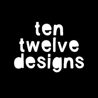 Ten Twelve Designs