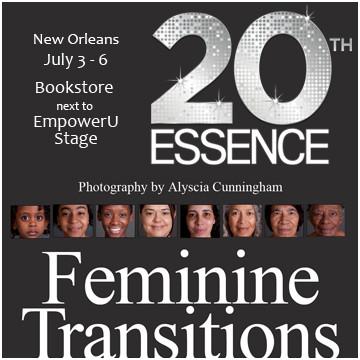Feminine Transitions at #EssenceFest