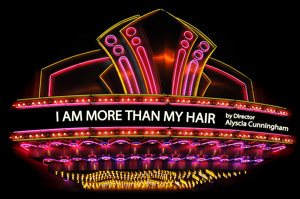 movie theatre marquee of I Am More Than My Hair