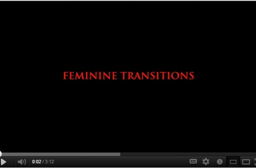 FEMININE TRANSITIONS Documentary Film