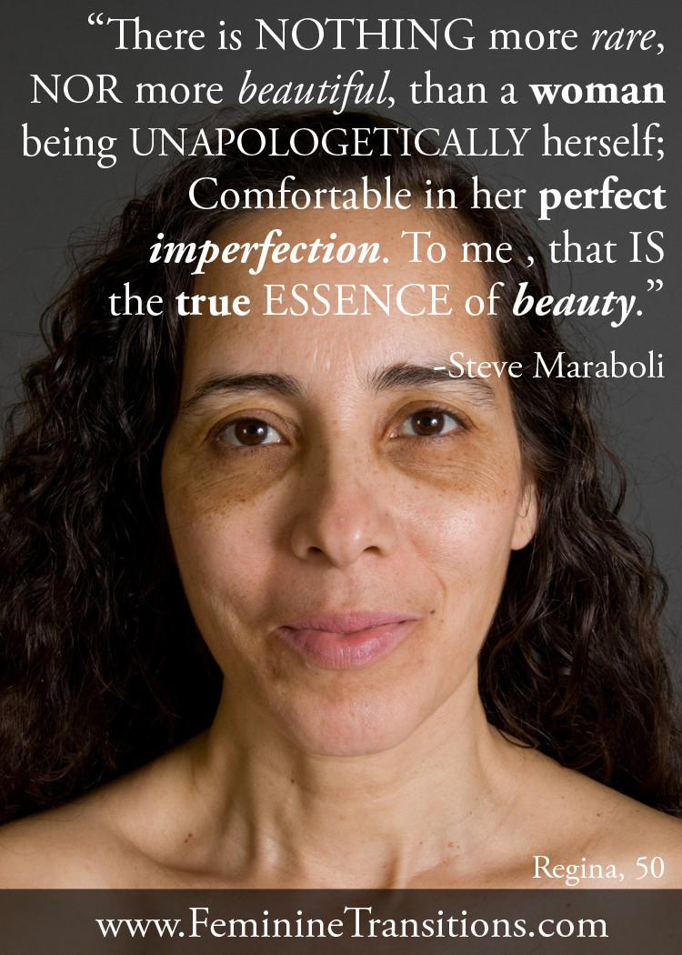 """""""There is nothing more rare, nor more beautiful, than a woman being unapologetically herself;""""  https://www.facebook.com/FeminineTransitions/photos/a.275167359261078.56892.274566029321211/645846142193196/?type=1&theater"""
