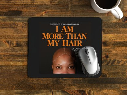 I Am More Than My Hair Mouse Pad