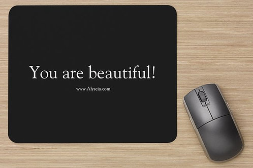You Are Beautiful Mouse Pad