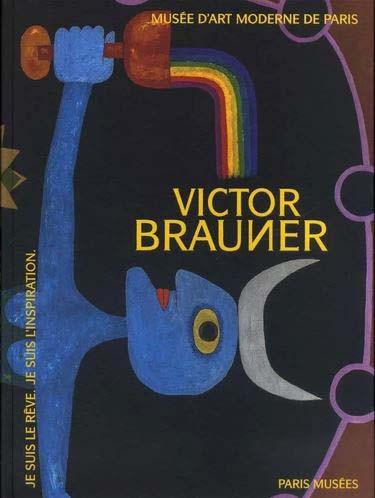 Victor Brauner. Je suis le rêve. Je suis l'inspiration