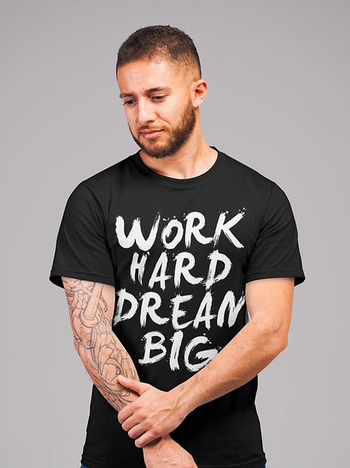 Work Hard Dream Big T-shirt
