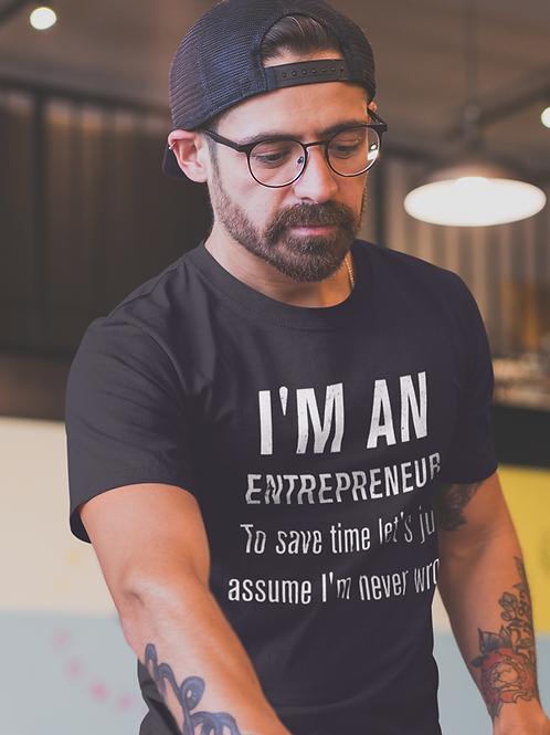I'm an Entrepreneur  T-shirt