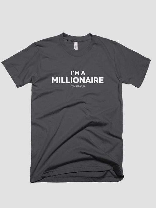 I m a millionaire on paper T-shirt