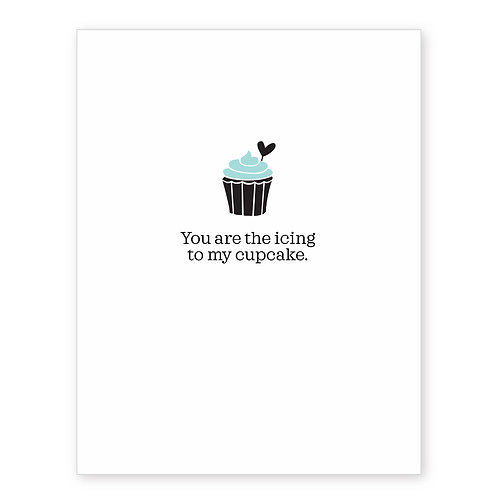 YOU ARE THE ICING TO MY CUPCAKE