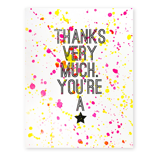 THANKS VERY MUCH. YOU'RE A STAR