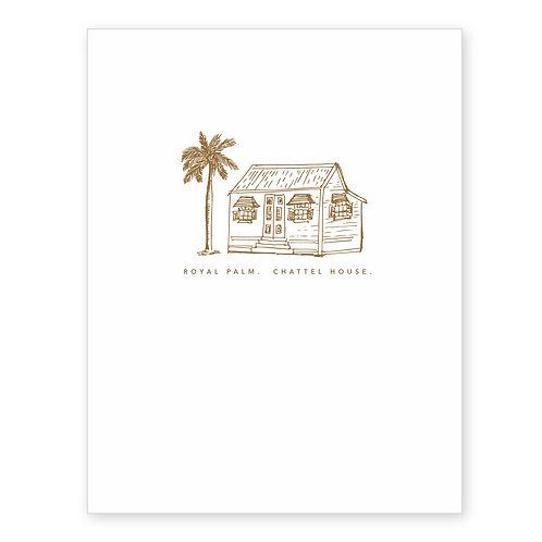 ROYAL PALM. CHATTEL HOUSE.