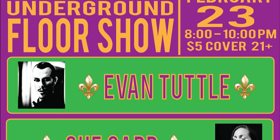 Evan Tuttle Presents- The Underground Floor Show
