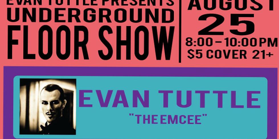 Evan Tuttle Presents, The Underground Floor Show