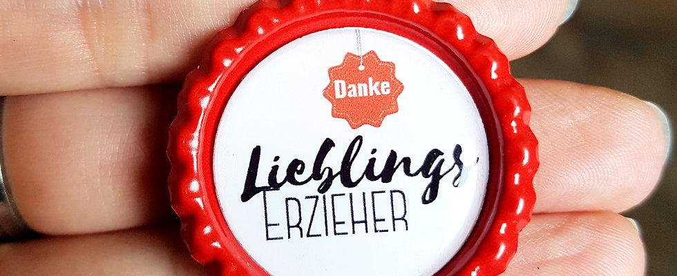 Magnet, Button, Schlüsselanhänger Kronkorken - Lieblings Erzieher Danke