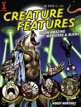 Creature Features: How To Draw Amazing Monsters & Aliens