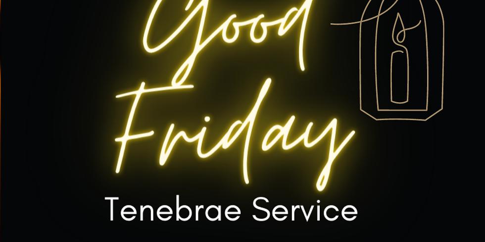 Tenebrae - Good Friday