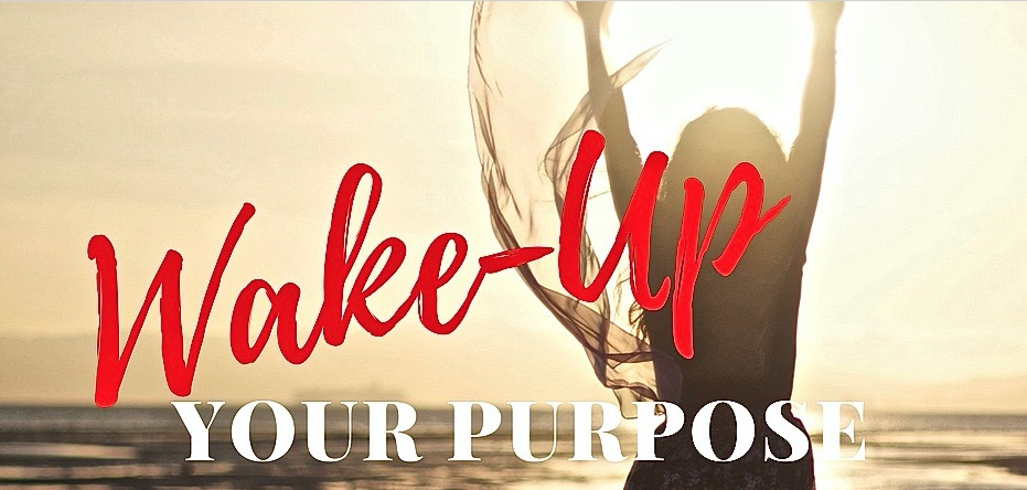 WAKE UP YOUR PURPOSE
