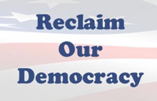Reclaim Our Democracy