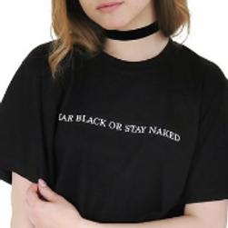 WEAR BLACK OR...TEEZ
