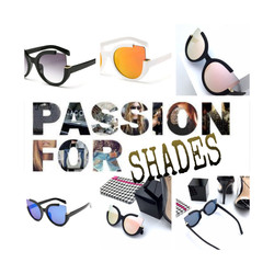 PASSION FOR SHADES