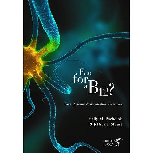 E SE FOR A B12?