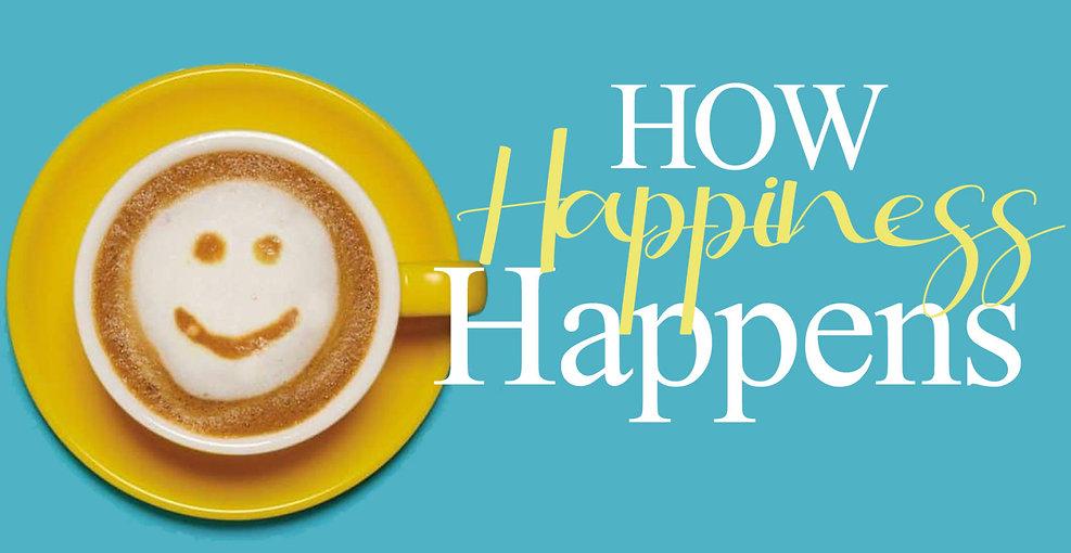 How-Happiness-Happen-1650x853.jpg