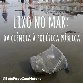 Lixo no mar: da ciência à política pública
