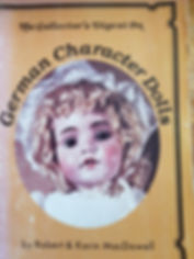 German Character Dolls The Collector's Digest on by Robert & Karin MacDowell Good Condition soft cover $15 effiesdolls.com