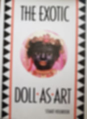 The Exotic Doll as Art By Stuart Holbrook Excellent condition, hard cover $30 effiesdolls.com