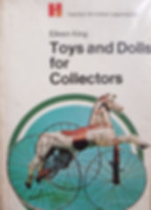 Toys and Dolls for Collectors by Eileen King Great condition, soft cover $5 effiesdolls.com